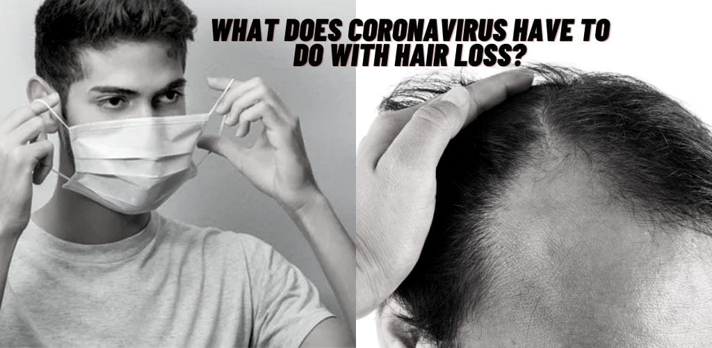 What does Coronavirus have to do with hair loss?